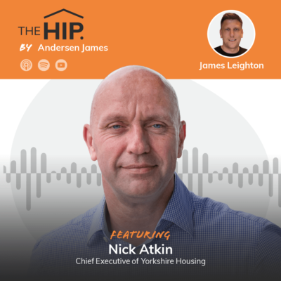 The HIP Episode 4 with Nick Atkin, CEO of Yorkshire Housing